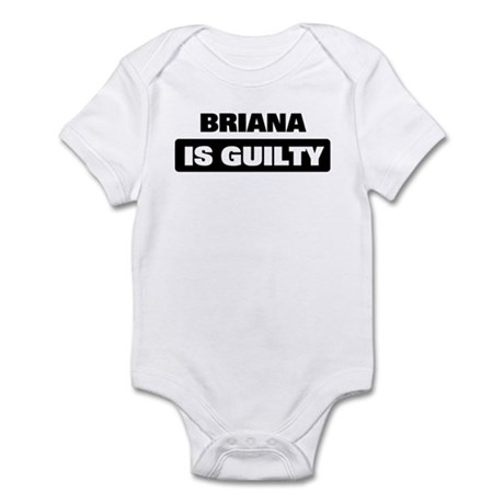 BRIANA is guilty Infant Bodysuit