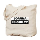 JOANNA is guilty Tote Bag
