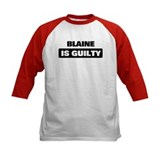 BLAINE is guilty Tee