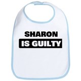SHARON is guilty Bib