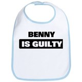 BENNY is guilty Bib