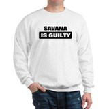 SAVANA is guilty Sweatshirt