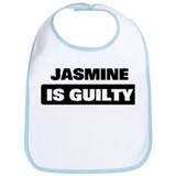 JASMINE is guilty Bib