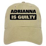 ADRIANNA is guilty Cap