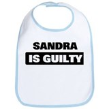 SANDRA is guilty Bib
