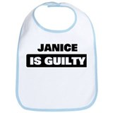 JANICE is guilty Bib