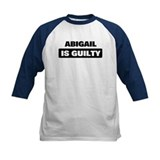 ABIGAIL is guilty Tee