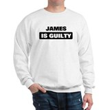 JAMES is guilty Sweatshirt