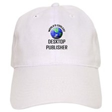 World's Coolest DESKTOP PUBLISHER Baseball Cap