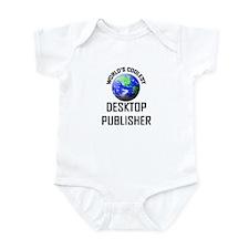 World's Coolest DESKTOP PUBLISHER Infant Bodysuit