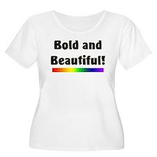 Bold and Beautiful! T-Shirt