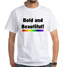 Bold and Beautiful! Shirt