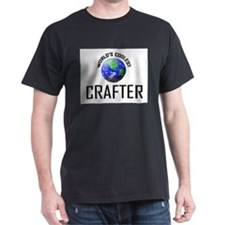 World's Coolest CRAFTER T-Shirt