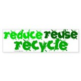 Reduce Reuse Recycle 1 Bumper Bumper Sticker