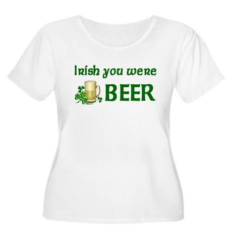 Irish you were beer Women's Plus Size Scoop Neck T