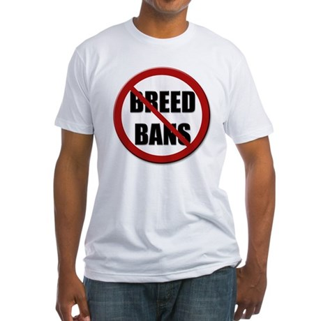 No Breed Bans Fitted T-Shirt