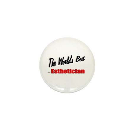 &quot;The World's Best Esthetician&quot; Mini Button (100 pa