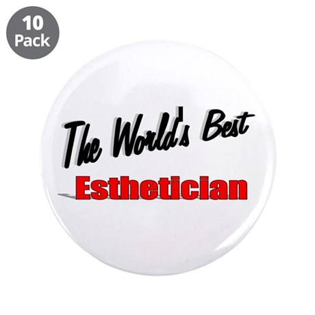 """The World's Best Esthetician"" 3.5"" Button (10 pac"