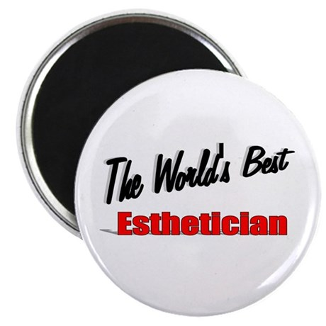 """The World's Best Esthetician"" 2.25"" Magnet (100 p"