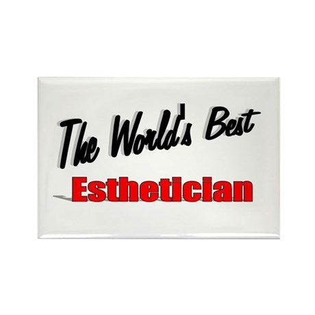"""The World's Best Esthetician"" Rectangle Magnet (1"