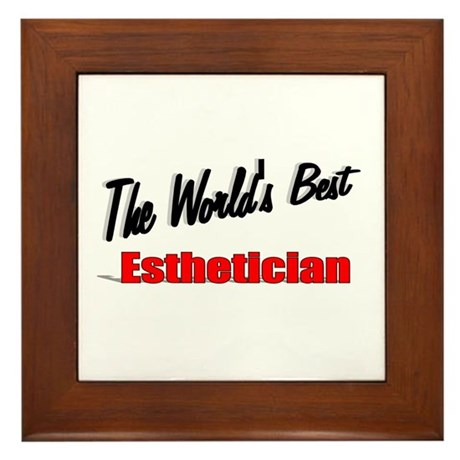 """The World's Best Esthetician"" Framed Tile"