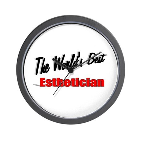 """The World's Best Esthetician"" Wall Clock"