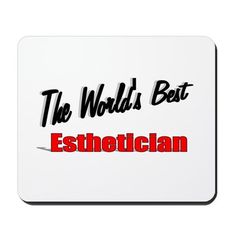 """The World's Best Esthetician"" Mousepad"