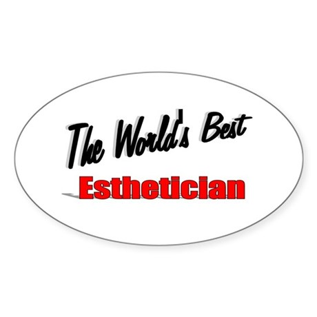 &quot;The World's Best Esthetician&quot; Oval Sticker