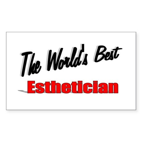 """The World's Best Esthetician"" Sticker (Rectangula"