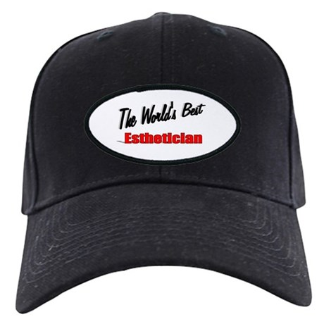 """The World's Best Esthetician"" Black Cap"