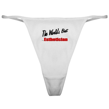 """The World's Best Esthetician"" Classic Thong"