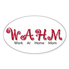 WAHM - Work At Home Mom Oval Decal