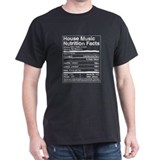House Music Nutrition Facts Black T-Shirt