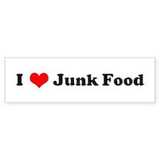 I Love Junk Food Bumper Bumper Sticker