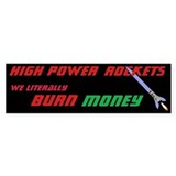 HPR we literally burn money Bumper Bumper Sticker