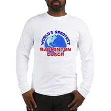 World's Greatest Badmi.. (E) Long Sleeve T-Shirt