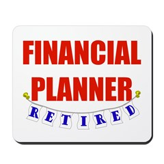 Retired Financial Planner Mousepad