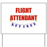 Retired flight attendent Yard Signs
