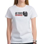 Be Afraid of Obama Women's T-Shirt