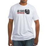 Be Afraid of Obama Fitted T-Shirt