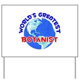 World's Greatest Botan.. (E) Yard Sign