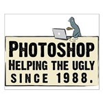 Photoshop - Helping the Ugly Small Poster