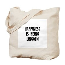 Happiness is being Lincoln Tote Bag