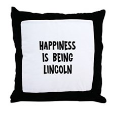 Happiness is being Lincoln Throw Pillow