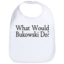What Would Bukowski Do? Bib