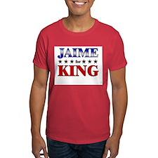 JAIME for king T-Shirt