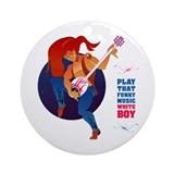 Play that funky music, white boy! Ornament (Round)