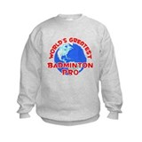 World's Greatest Badmi.. (F) Sweatshirt