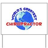 World's Greatest Chiro.. (E) Yard Sign