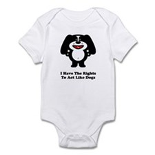 Rights To Act Like Dogs Infant Bodysuit